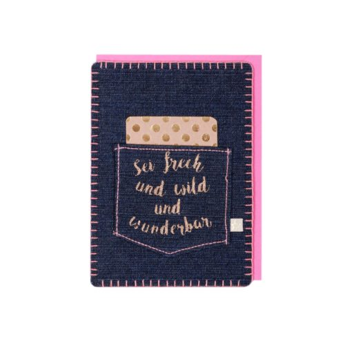"""Jeanskarte """"Sei frech und wild und wunderbar"""" 5"""